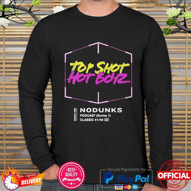 Top shot hot boyz no dunks long sleeve