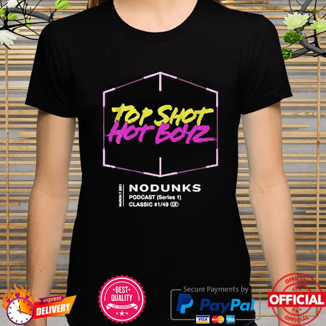 Top shot hot boyz no dunks shirt