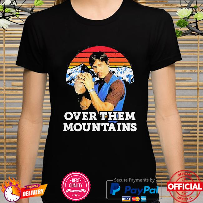 Uncle rico over them mountains vintage shirt