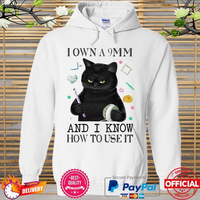 Black cat I own a 9mm and I know how to use it Hoodie white