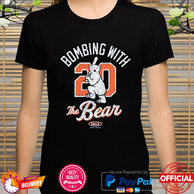 Bombing with 20 the bear smack shirt