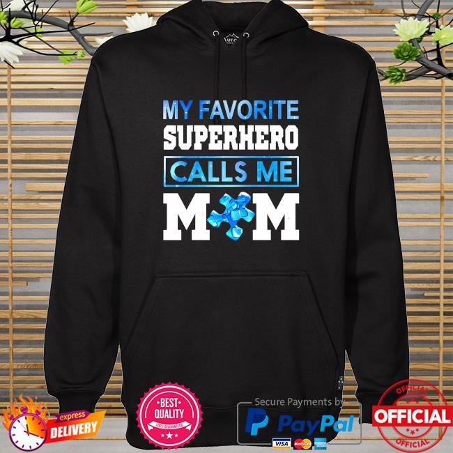 Autism awareness my favorite superhero calls me mom hoodie