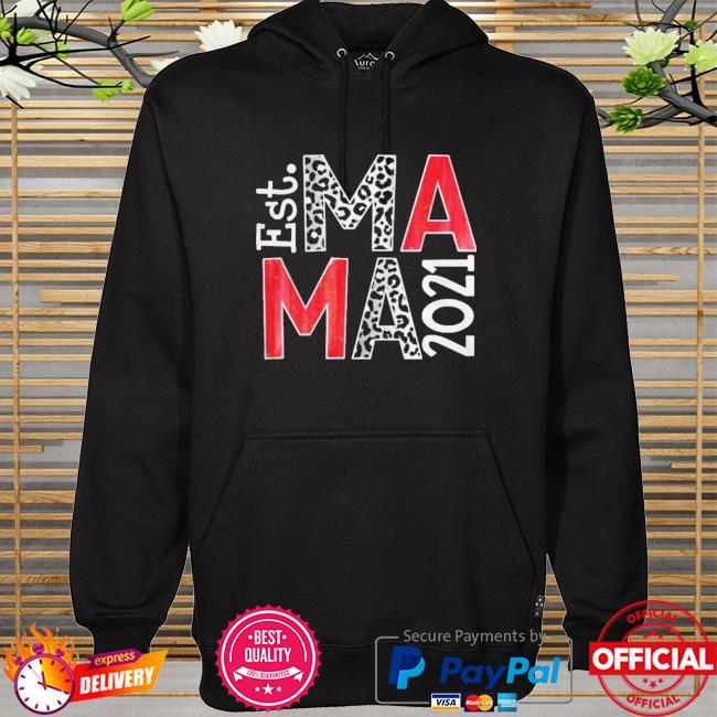 Est ma ma 2021 t-s hoodie