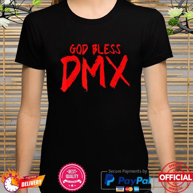 God bless Dmx shirt