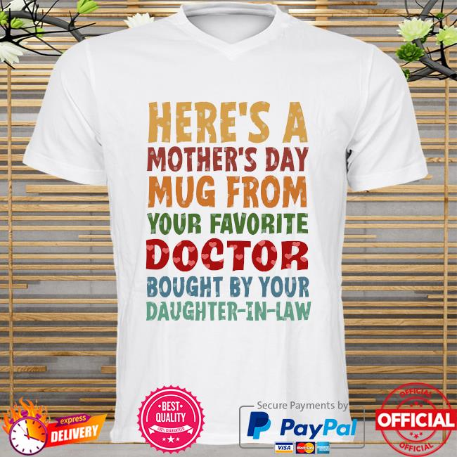 Here's a mother's day mug from your favorite doctor daughter-in-law shirt