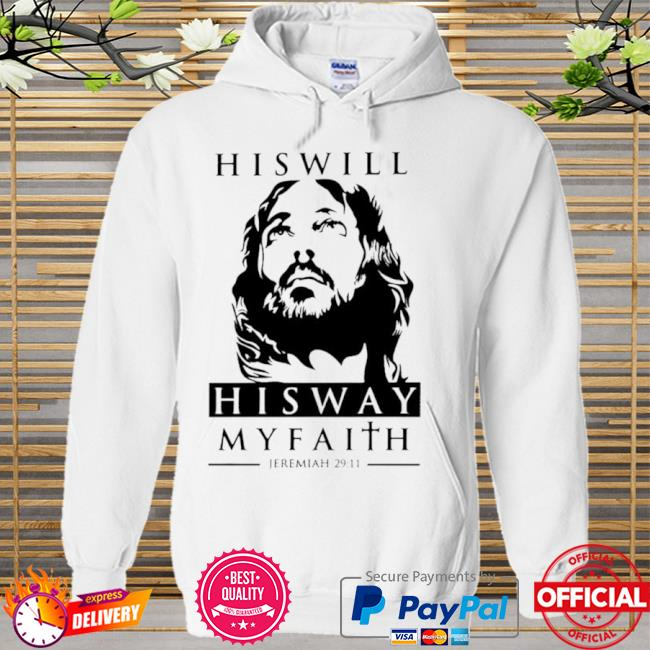 His will his way my faith jeremiah 29 11 Hoodie white
