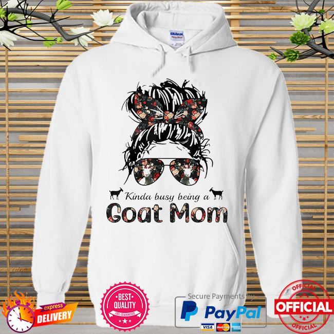 Kinda busy being a goat mom messy hair in bun bandana Hoodie white