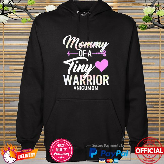 Mothers day mommy of a tiny warrior nicu mom baby preemie hoodie