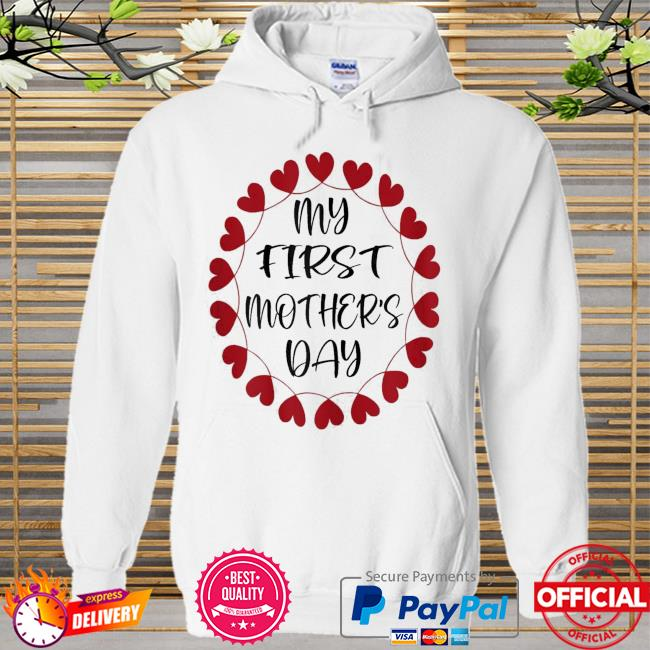 My first mother's day Hoodie white