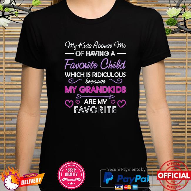 My grandkids are my favorite grandma mother's day shirt