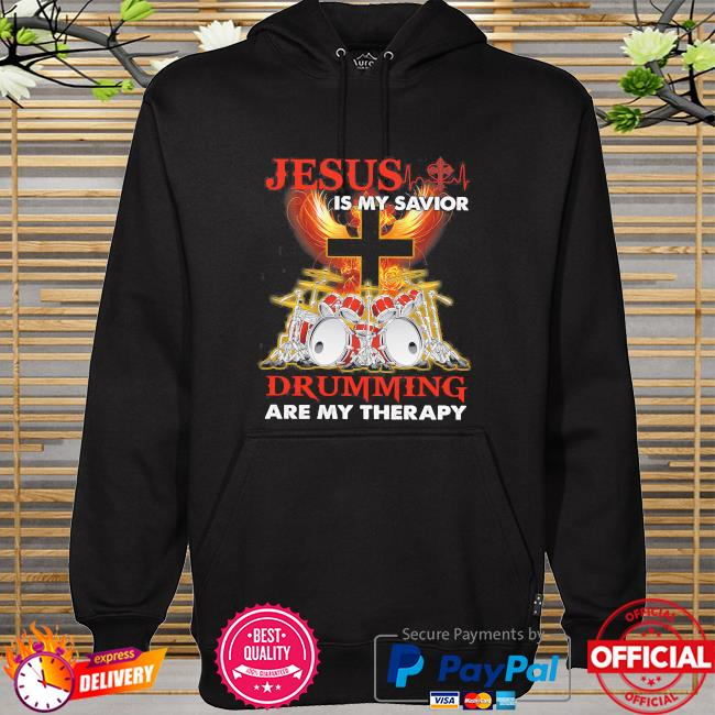 Jesus is my savior drumming are my therapy hoodie