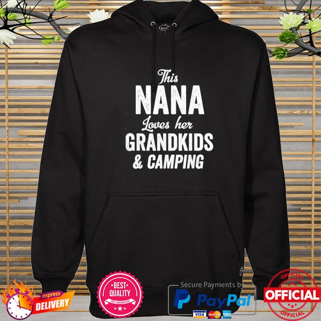 Nana loves camping grandkids gift idea mother's day camper hoodie