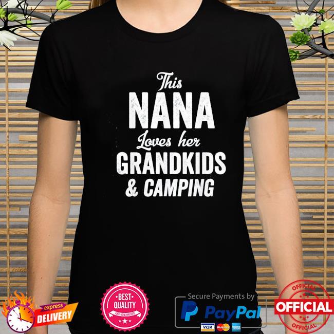 Nana loves camping grandkids gift idea mother's day camper shirt