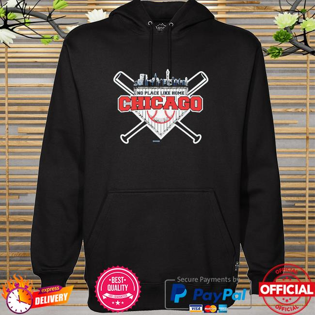No place like home chicago hoodie