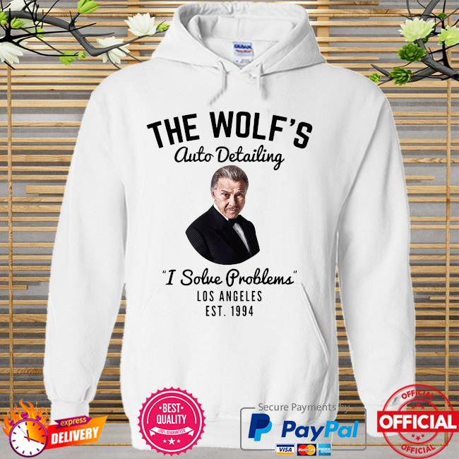 Official The wolf's auto detailing I solve problems los angeles est 1994 Hoodie white