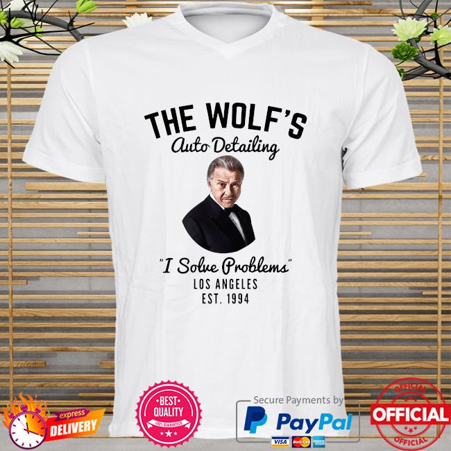 Official The wolf's auto detailing I solve problems los angeles est 1994 shirt