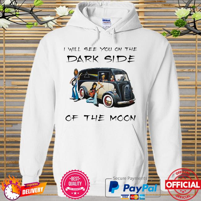 Pink floyd I will see you on the dark side of the moon Hoodie white