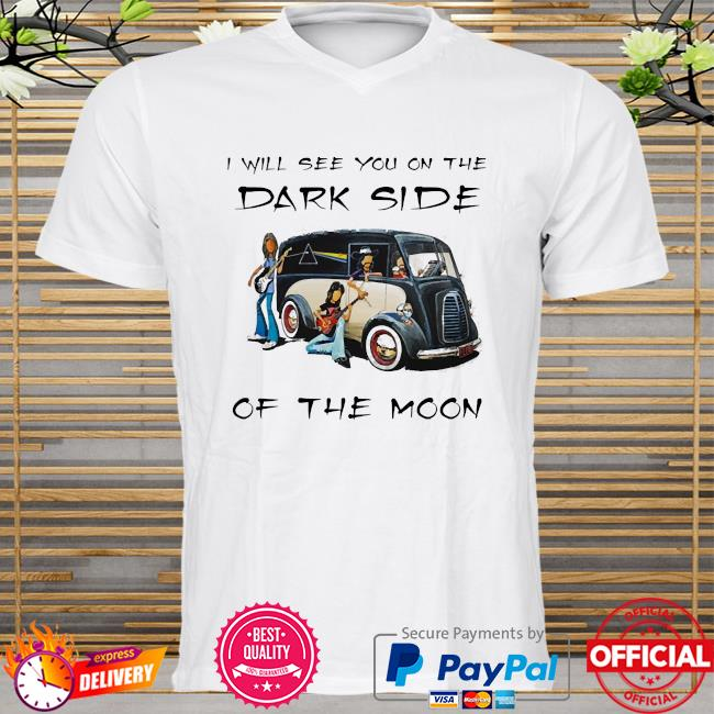 Pink floyd I will see you on the dark side of the moon shirt