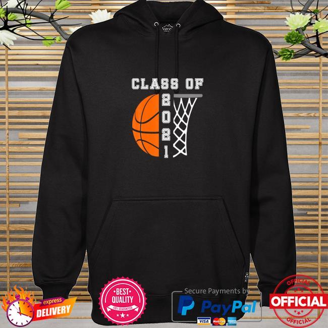 Senior Year Basketball 2021 Graduation Shirt hoodie
