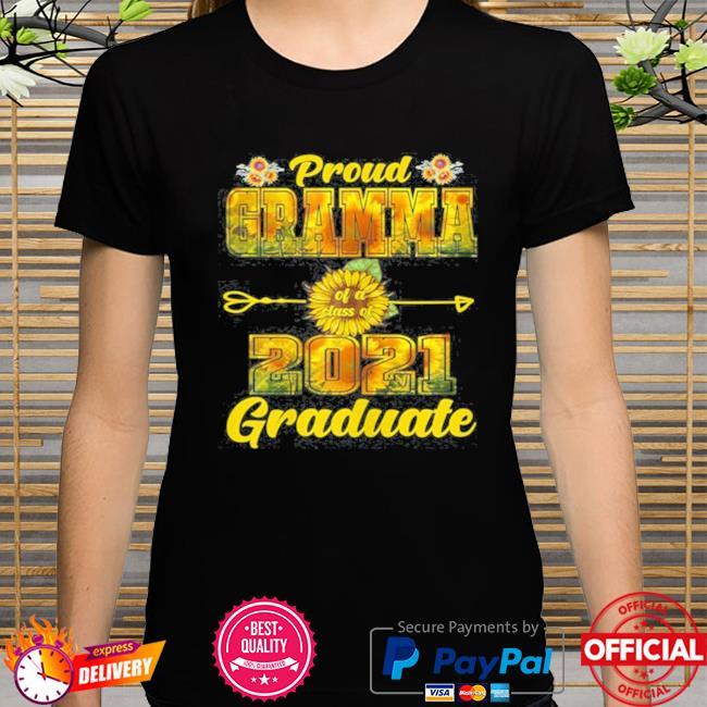 Sunflower proud grandma of a class of 2021 graduate shirt