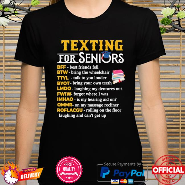 Texting for seniors bff best friend fell btw bring the wheelchair shirt