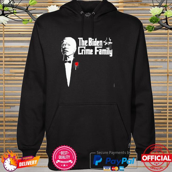 The Biden crime family hoodie