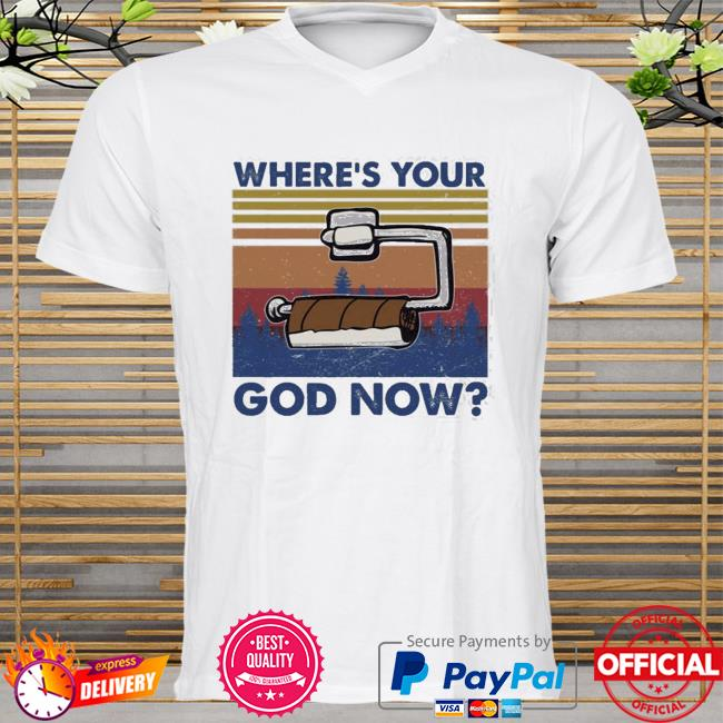 Toilet paper where's your god now vintage shirt