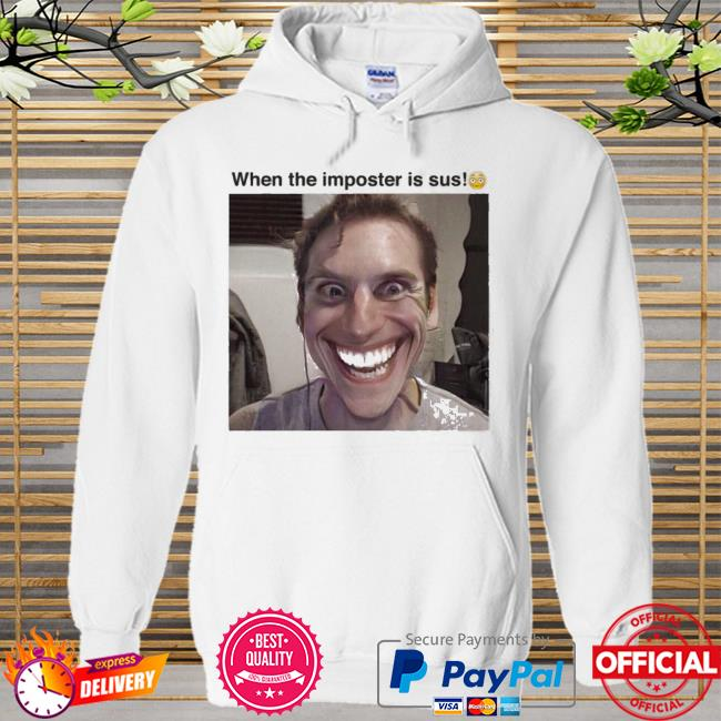 When the imposter is sus Hoodie white