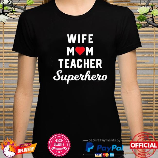 Wife mom teacher superhero mother's day us 2021 shirt