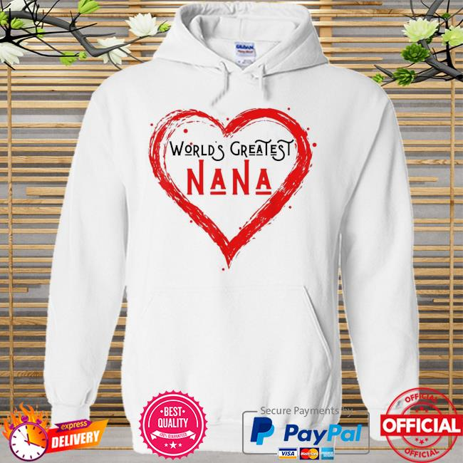 World's greatest nana grandma love distressed mother's day Hoodie white