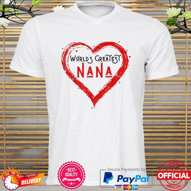 World's greatest nana grandma love distressed mother's day shirt
