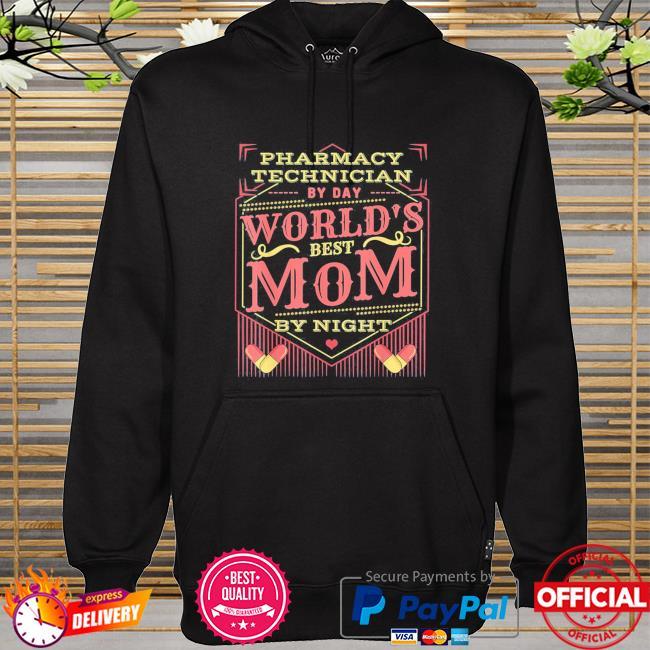 Worlds best mom I pharmacy tech pharmacist mothers day hoodie