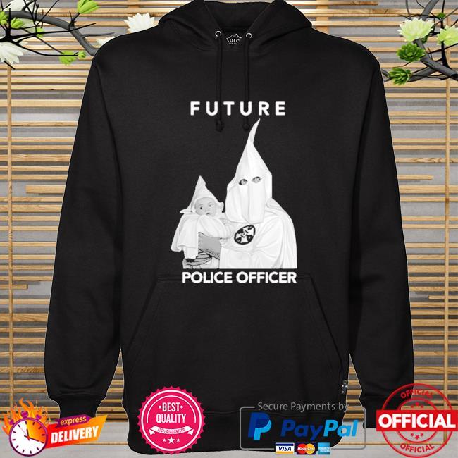 Biggie Future Police Officer hoodie