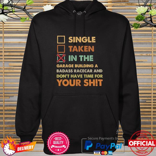single taken in the garage hoodie)