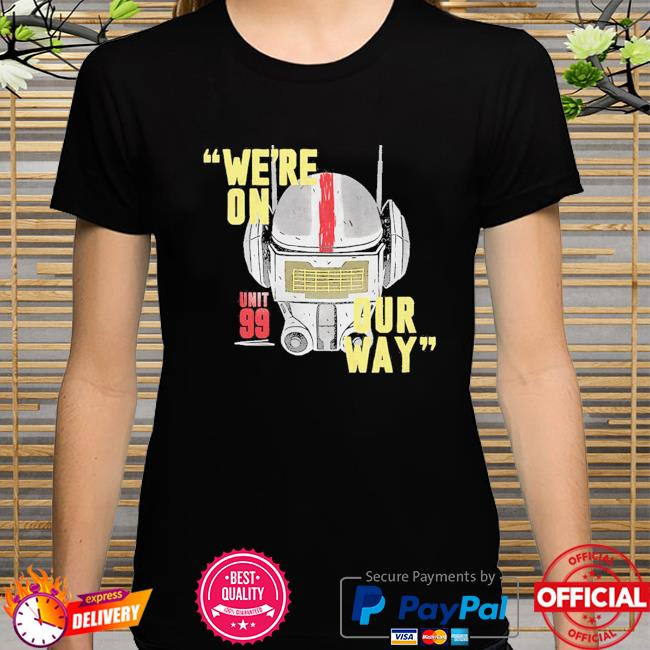 Star Wars The Bad Batch Unit 99 We're On Our Way shirt