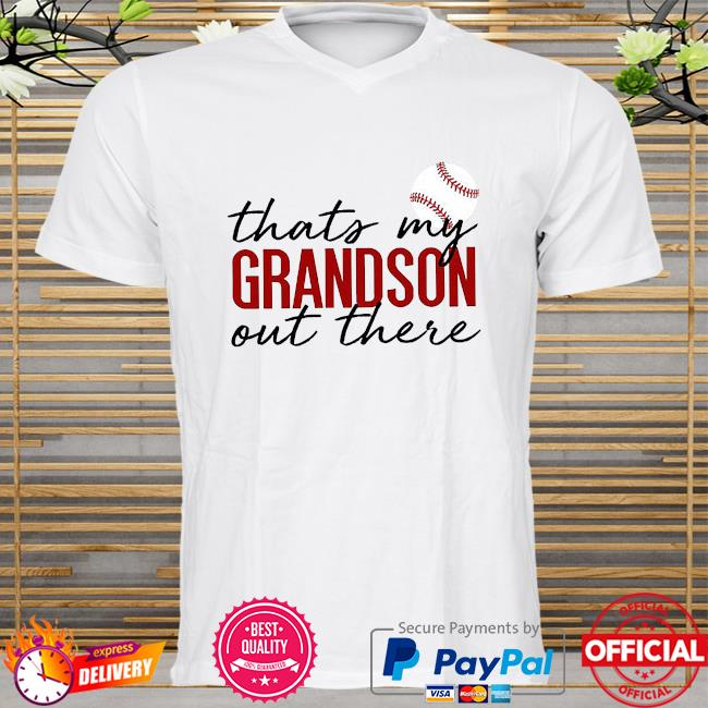 Thats my grandson there out there shirt