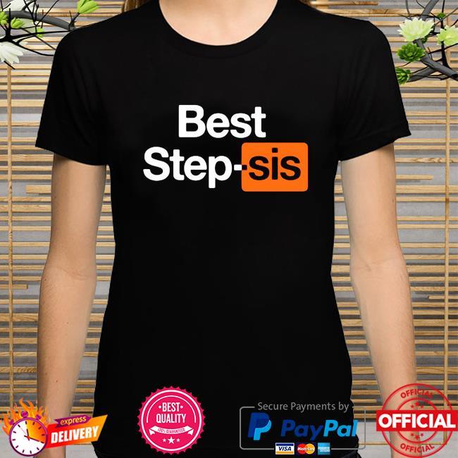 Best Step-sis Porn Hub shirt