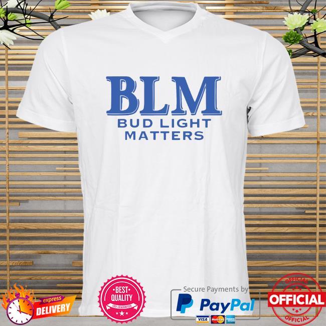 Blm Bud Light Matters Shirt