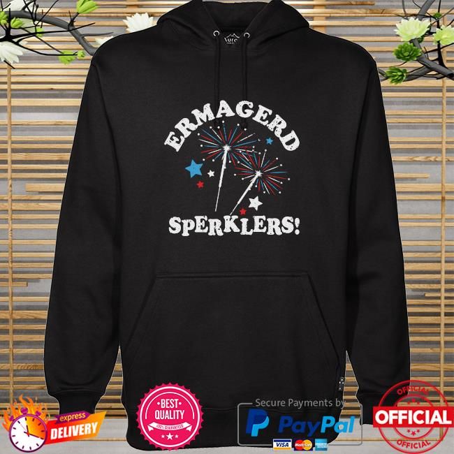 Ermahgerd Sperklers Shirt hoodie