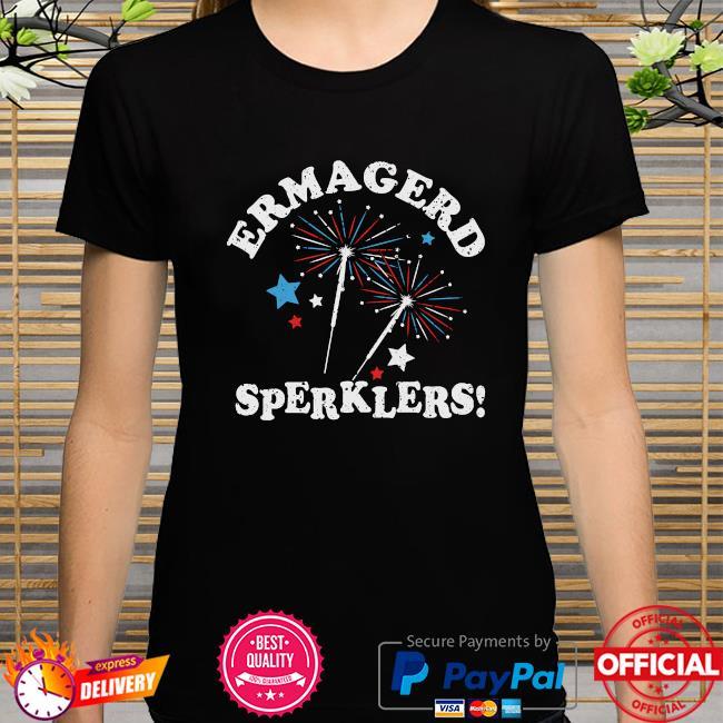 Ermahgerd Sperklers Shirt