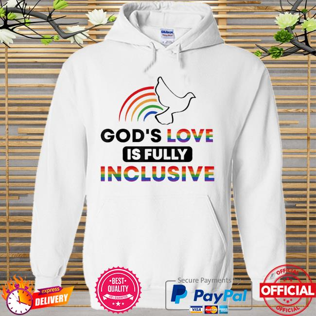 God's love is fully inclusive lgbtq ally gay pride rainbow Hoodie white