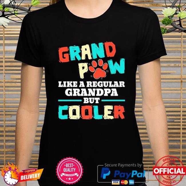 Grand paw like a regular grandpa but cooler dog lovers shirt