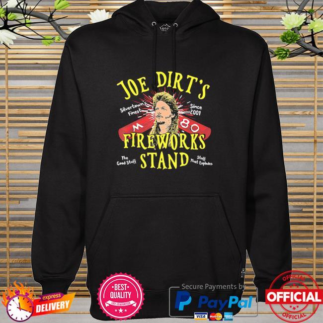 Joe dirt's fireworks stand hoodie
