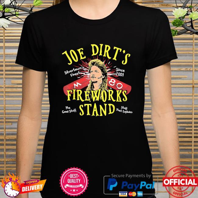 Joe dirt's fireworks stand shirt