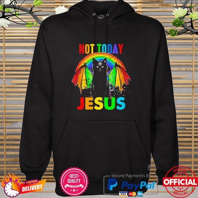 LGBT black cat not today Jesus hoodie