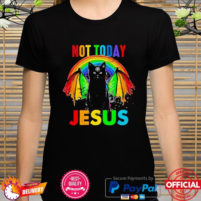 LGBT black cat not today Jesus shirt