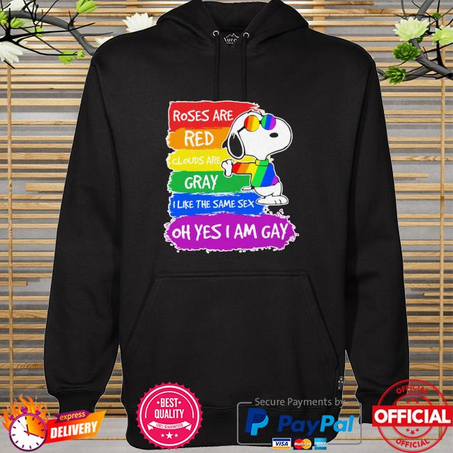 LGBT Snoopy roses are red clouds are gray I like the same sex oh yes I am gay hoodie