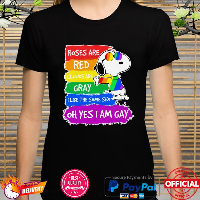 LGBT Snoopy roses are red clouds are gray I like the same sex oh yes I am gay shirt