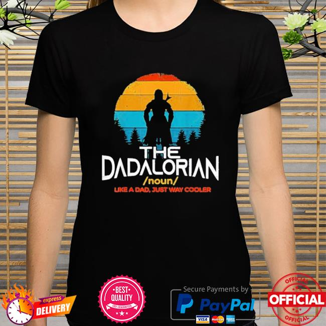 Noun the dadalorian like a dad just way cooler father's day vintage shirt