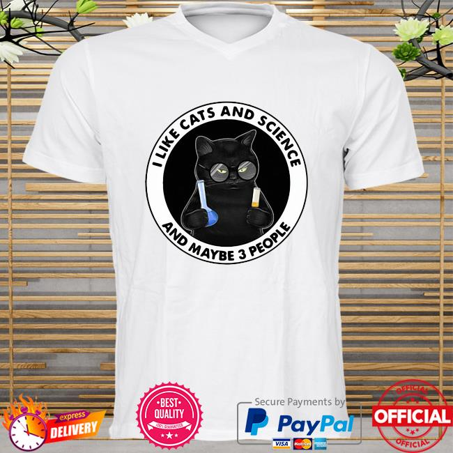 Official I Like Cats And Science And Maybe 3 People Shirt
